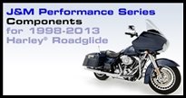 1998 - 2013 PERFORMANCE COMPONENTS FOR ROADGLIDE